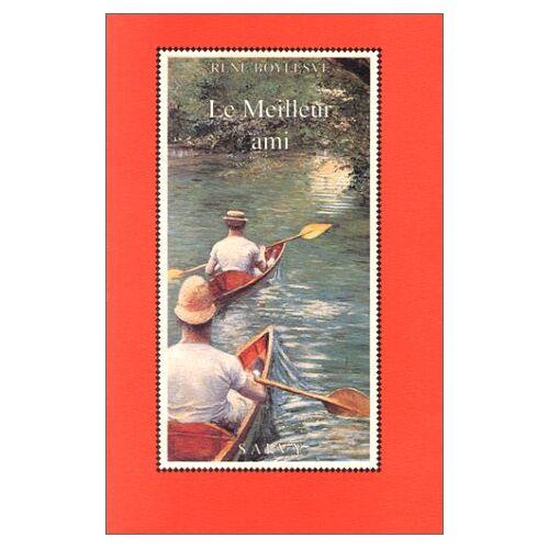 René Boylesve - Le meilleur ami (Fiction) - Preis vom 17.05.2021 04:44:08 h