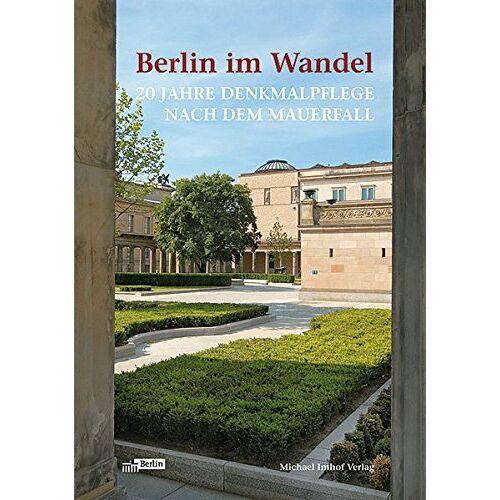 Landesdenkmalamt Berlin - Berlin im Wandel - 20 Jahre Denkmalpflege nach dem Mauerfall - Preis vom 19.06.2021 04:48:54 h