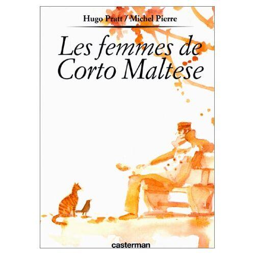 Michel Pierre - Corto Maltese: Les Femmes De Corto Maltese - Preis vom 19.06.2021 04:48:54 h
