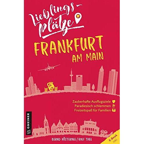 Bernd Köstering - Lieblingsplätze Frankfurt am Main (Lieblingsplätze im GMEINER-Verlag) - Preis vom 14.10.2021 04:57:22 h