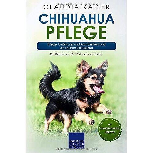 Claudia Kaiser - Chihuahua Pflege: Pflege, Ernährung und Krankheiten rund um Deinen Chihuahua (Chihuahua Band, Band 3) - Preis vom 02.08.2021 04:48:42 h