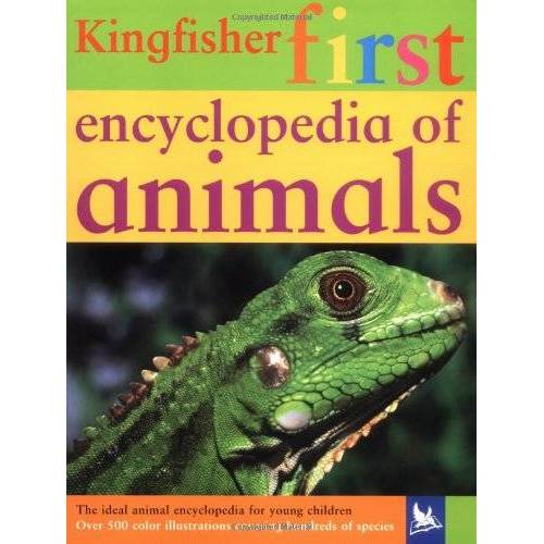 Kingfisher Books - Kingfisher First Encyclopedia of Animals (Kingfisher First Reference) - Preis vom 22.06.2021 04:48:15 h