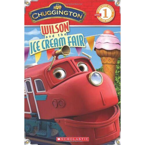 Mara Conlon - Chuggington: Wilson and the Ice Cream Fair (Scholastic Reader Chuggington - Level 1) - Preis vom 19.06.2021 04:48:54 h