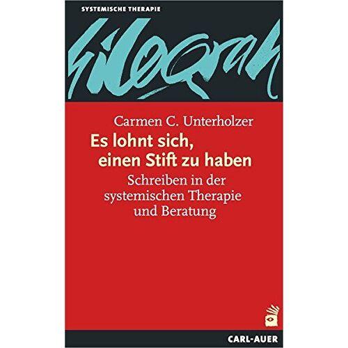 Unterholzer, Carmen C. - Es lohnt sich, einen Stift zu haben: Schreiben in der systemischen Therapie und Beratung (Systemische Therapie) - Preis vom 15.06.2021 04:47:52 h