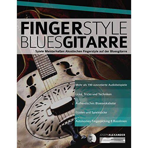 Alexander, Mr Joseph - Fingerstyle Bluesgitarre: Solos und Fingerpicking für Akustische Bluesgitarre (Blues Gitarre spielen, Band 4) - Preis vom 18.06.2021 04:47:54 h