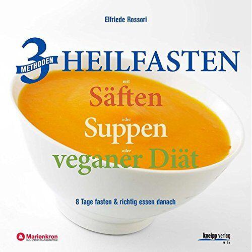 Elfriede Rossori - 3 Methoden Heilfasten mit Säften oder Suppen oder veganer Diät: 8 Tage fasten plus richtig essen danach - Preis vom 14.06.2021 04:47:09 h