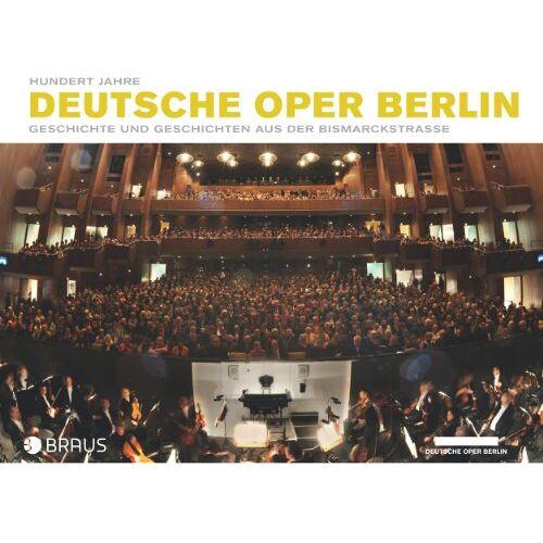 Roesler, Curt A. - Hundert Jahre Deutsche Oper Berlin: Geschichte und Geschichten aus der Bismarckstraße Herausgegeben von Jörg Königsdorf und Curt A. Roesler - Preis vom 03.05.2021 04:57:00 h