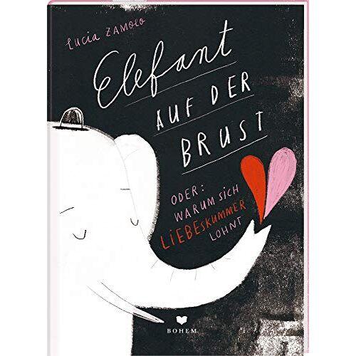 Lucia Zamolo - ELEFANT AUF DER BRUST oder: Warum sich Liebeskummer lohnt - Preis vom 01.08.2021 04:46:09 h