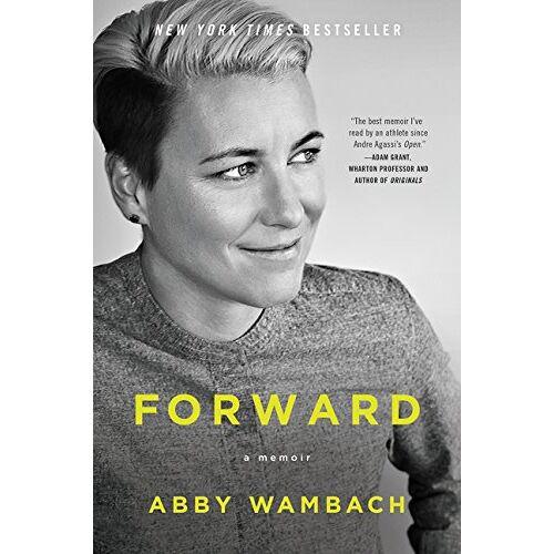 Abby Wambach - Forward: A Memoir - Preis vom 11.06.2021 04:46:58 h