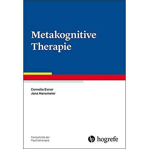 Cornelia Exner - Metakognitive Therapie (Fortschritte der Psychotherapie / Manuale für die Praxis) - Preis vom 15.06.2021 04:47:52 h