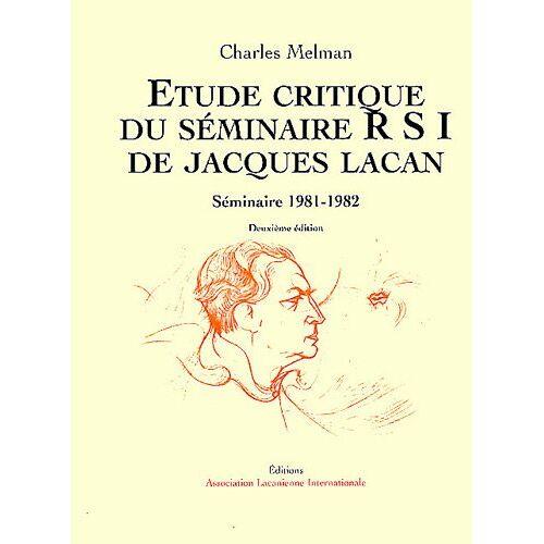 - Etude critique du séminaire RSI de Jacques Lacan : Séminaire 1981-1982 - Preis vom 18.06.2021 04:47:54 h