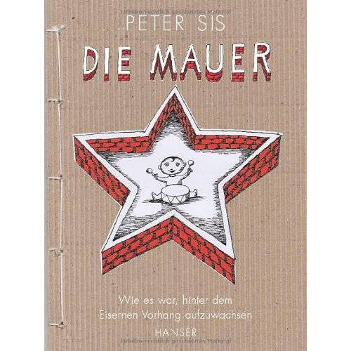 Peter Sis - Die Mauer. Wie es war, hinter dem Eisernen Vorhang aufzuwachsen - Preis vom 22.06.2021 04:48:15 h