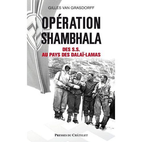 Gilles Van Grasdorff - Opération Shambhala : Des SS au pays des dalaï-lamas - Preis vom 22.06.2021 04:48:15 h