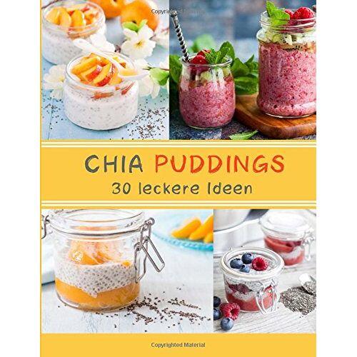 Veronika Pichl - CHIA Puddings (Farbversion): 30 leckere Puddings - Preis vom 27.07.2021 04:46:51 h