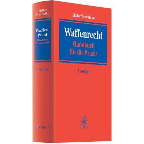 Heller, Robert E. - Waffenrecht: Handbuch für die Praxis - Preis vom 16.06.2021 04:47:02 h