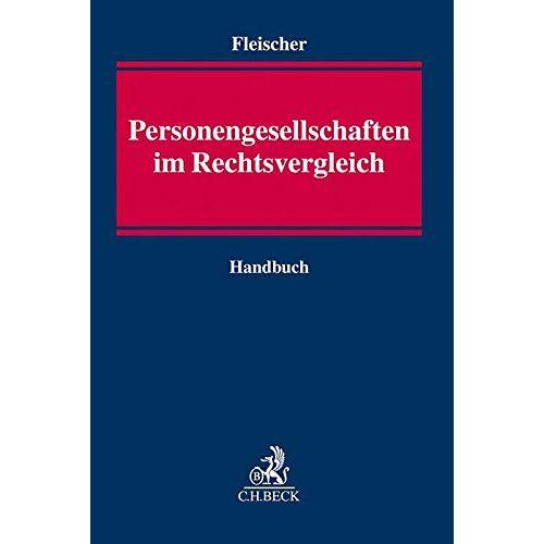 Holger Fleischer - Personengesellschaften im Rechtsvergleich - Preis vom 12.06.2021 04:48:00 h