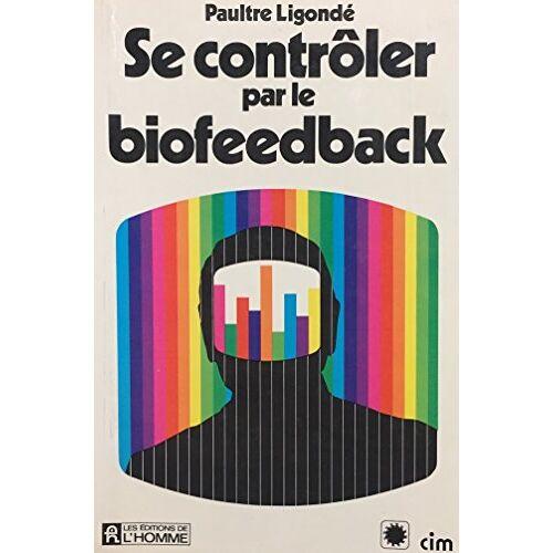 - Se controler par le biofeedback - Preis vom 25.07.2021 04:48:18 h