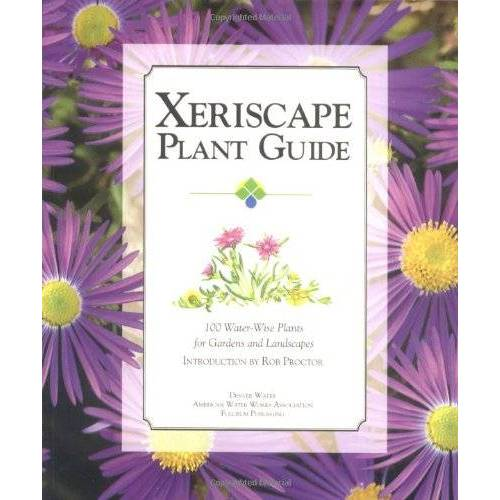 Denver Water - Xeriscape Plant Guide: 100 Water-Wise Plants for Gardens and Landscapes - Preis vom 13.06.2021 04:45:58 h