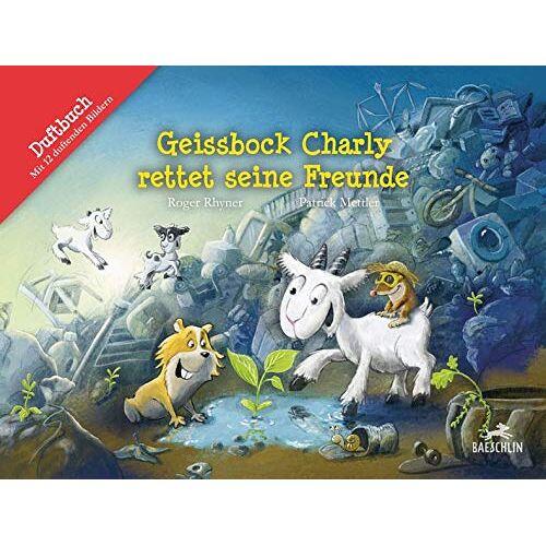 Roger Rhyner - Geissbock Charly rettet seine Freunde (Baeschlin Duftbilderbuch: Geissbock) - Preis vom 13.09.2021 05:00:26 h
