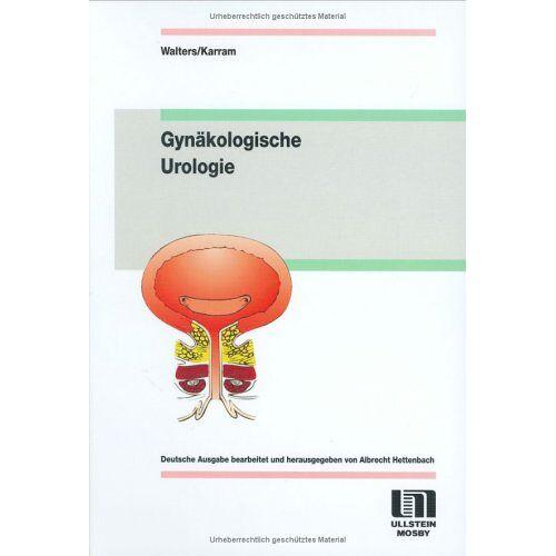 Walters, Mark D. - Gynäkologische Urologie - Preis vom 08.06.2021 04:45:23 h