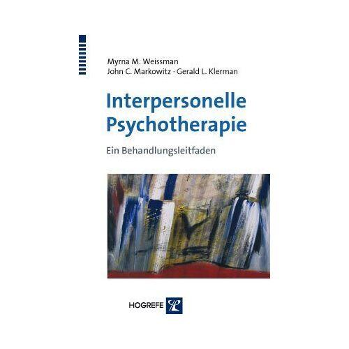 Weissman, Myrna M. - Interpersonelle Psychotherapie: Ein Behandlungsleitfaden - Preis vom 24.07.2021 04:46:39 h