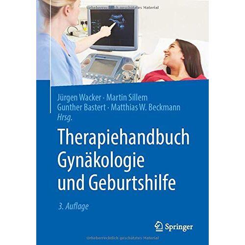Jürgen Wacker - Therapiehandbuch Gynäkologie und Geburtshilfe - Preis vom 02.08.2021 04:48:42 h