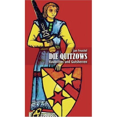 Jan Feustel - Im Spiegel der Zeit: Die Quitzows: Raubritter und Gutsherren - Preis vom 19.06.2021 04:48:54 h