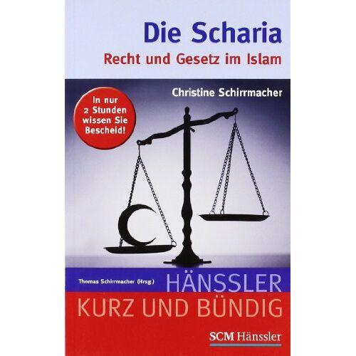 Christine Schirrmacher - Die Scharia: Recht und Gesetz im Islam - Preis vom 20.06.2021 04:47:58 h