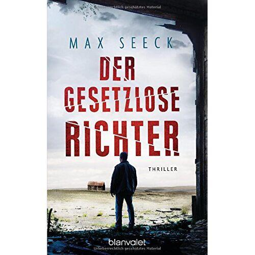 Max Seeck - Der gesetzlose Richter: Thriller - Preis vom 11.06.2021 04:46:58 h