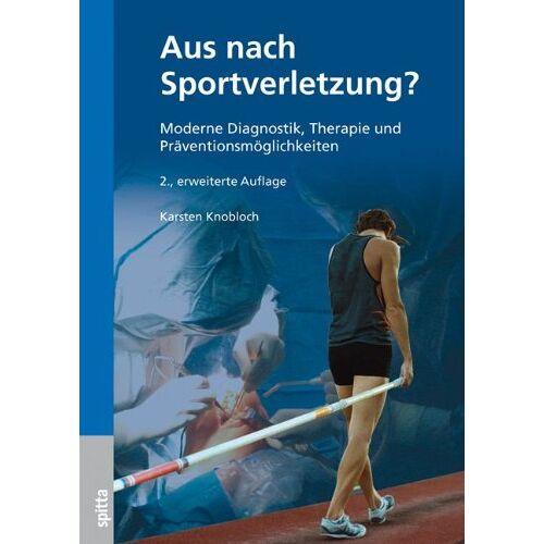 Karsten Knobloch - Aus nach Sportverletzung?: Moderne Diagnostik, Therapie und Präventionsmöglichkeiten - Preis vom 16.06.2021 04:47:02 h