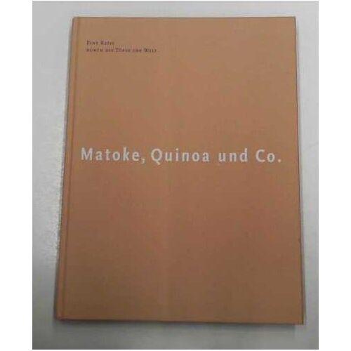 Seeger Elke und Frank Herlitschka - Matoke, Quinoa und Co. : Eine Reise durch die Töpfe der Welt. - Preis vom 23.09.2021 04:56:55 h