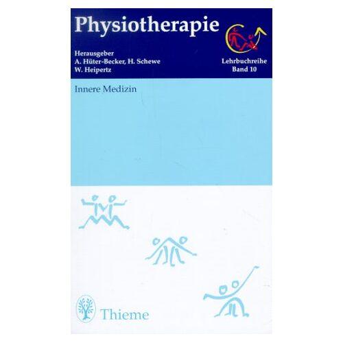 Antje Hüter-Becker - Physiotherapie, 14 Bde., Bd.10, Innere Medizin - Preis vom 19.06.2021 04:48:54 h