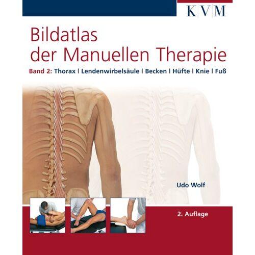 Udo Wolf - Bildatlas der Manuellen Therapie, Bd. 2: Thorax - Lendenwirbelsäule - Becken - Hüfte - Knie - Fuß - Preis vom 09.09.2021 04:54:33 h