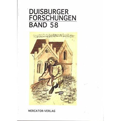 Stadtarchiv Duisburg in Verbindung mit der Mercatorgesellschaft - Duisburger Forschungen / Duisburger Forschungen Band 58 - Preis vom 12.06.2021 04:48:00 h