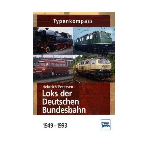 Heinrich Petersen - Loks der Deutschen Bundesbahn 1949-1993 (Typenkompass) - Preis vom 12.10.2021 04:55:55 h