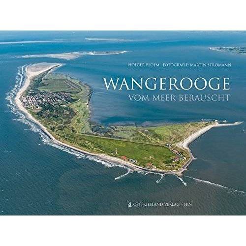 Holger Bloem - Wangerooge: vom Meer berauscht - Preis vom 16.06.2021 04:47:02 h