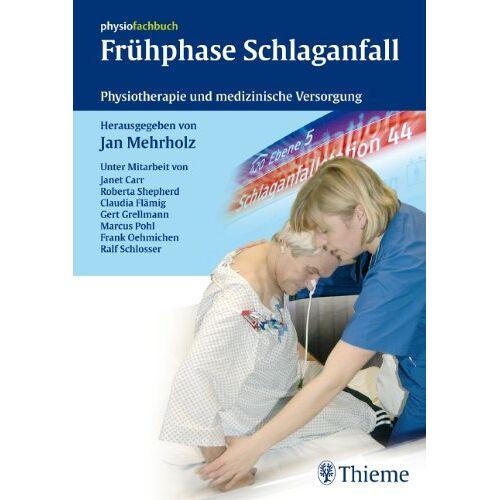Jan Mehrholz - Frühphase Schlaganfall: Physiotherapie und medizinische Versorgung - Preis vom 24.07.2021 04:46:39 h