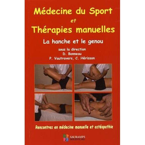 D. Bonneau - Médecine Du Sport Et Thérapies Manuelles: La Hanche Et Le Genou - Preis vom 19.06.2021 04:48:54 h