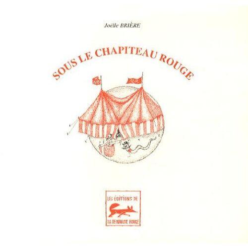 Joëlle Brière - Sous le chapiteau rouge - Preis vom 14.06.2021 04:47:09 h
