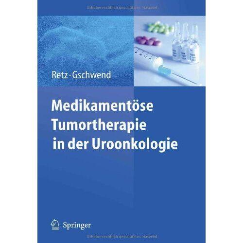 Margitta Retz - Medikamentöse Tumortherapie in der Uroonkologie - Preis vom 13.10.2021 04:51:42 h
