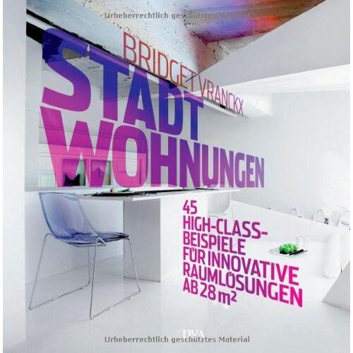 Bridget Vranckx - Stadtwohnungen -: 45 High-Class-Beispiele für innovative Raumlösungen ab 28 m² - - Preis vom 13.06.2021 04:45:58 h