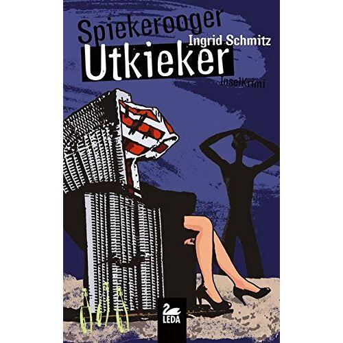 Ingrid Schmitz - Spiekerooger Utkieker: Inselkrimi - Preis vom 13.06.2021 04:45:58 h