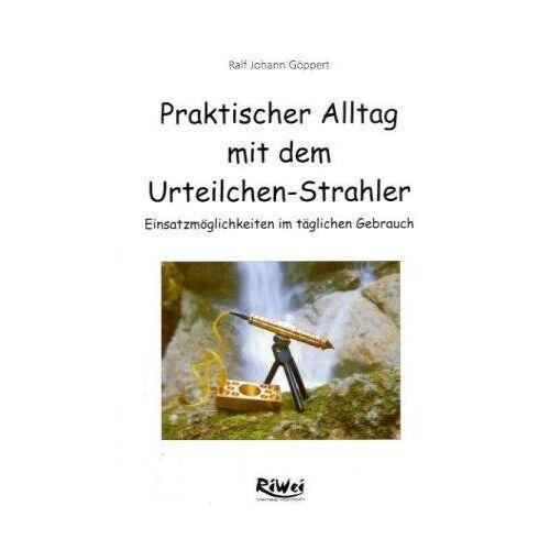 Ralf J. Göppert - Praktischer Alltag mit dem Urteilchen-Strahler - Preis vom 18.06.2021 04:47:54 h