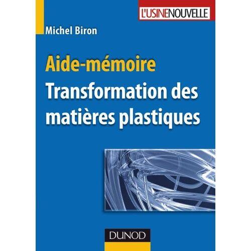 Michel Biron - Aide-mémoire - Transformation des matières plastiques - Preis vom 09.06.2021 04:47:15 h
