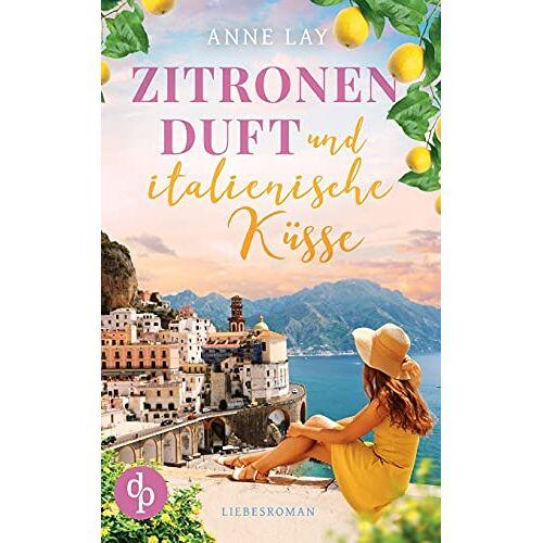 Anne Lay - Zitronenduft und italienische Küsse - Preis vom 20.09.2021 04:52:36 h
