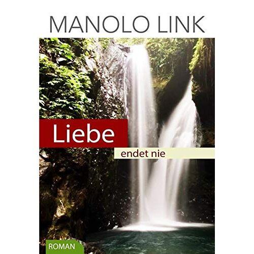Manolo Link - Liebe endet nie - Preis vom 20.06.2021 04:47:58 h