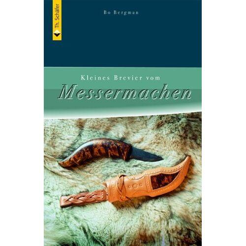 Bo Bergman - Kleines Brevier vom Messermachen - Preis vom 19.06.2021 04:48:54 h