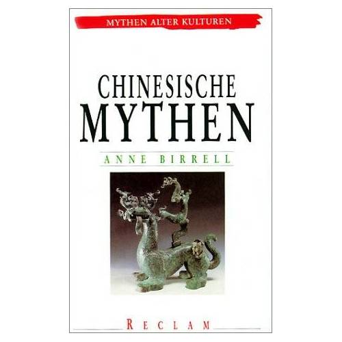 Anne Birrell - Chinesische Mythen - Preis vom 22.06.2021 04:48:15 h