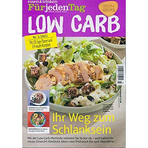 essen & trinken für jeden Tag - Low Carb - essen & trinken für jeden Tag - Low Carb 3/2021 Schlanksein - Preis vom 13.10.2021 04:51:42 h