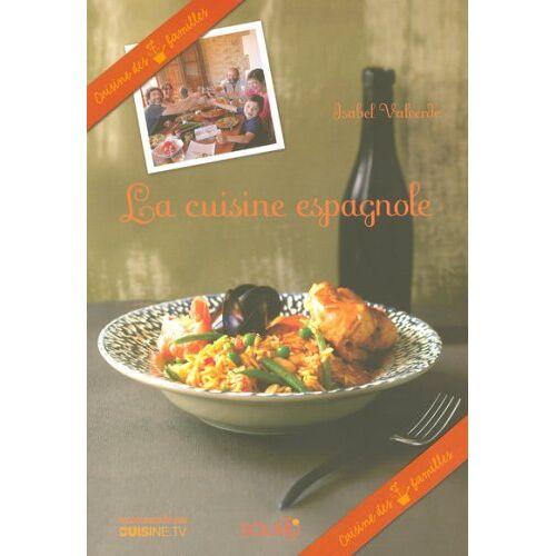 Isabel Valverde - La cuisine espagnole - Preis vom 22.06.2021 04:48:15 h